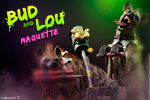 Bud and Lou Maquette