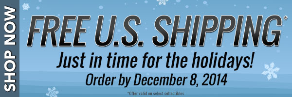 REE US Shipping on select In-Stock collectibles! Order by December 8th!