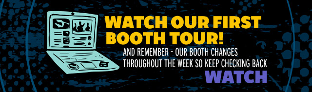 Watch our first booth tour! AND remember - our booth changes thoughout the week so keep checking back