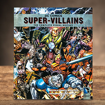 DC Comics: Super-Villains: The Complete Visual History Book