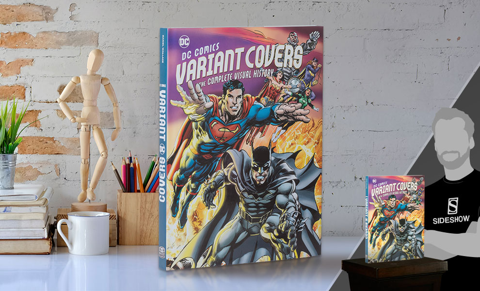 DC Comics Variant Covers: The Complete Visual History Book