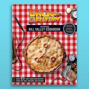 Back to the Future: The Official Hill Valley Cookbook Book