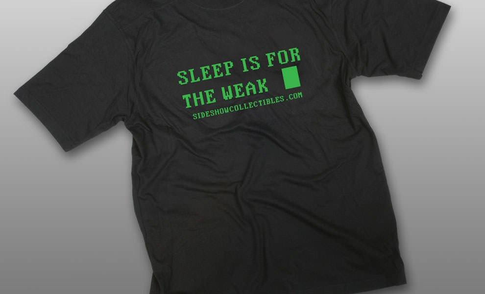Gallery Feature Image of Sleep is for the Weak T-Shirt Apparel - Click to open image gallery
