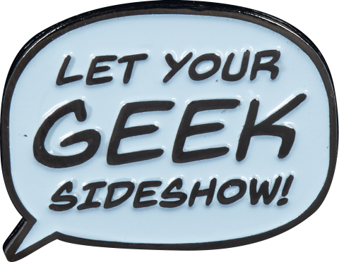 Sideshow Collectibles Let Your Geek Sideshow Word Bubble Collectible Pin