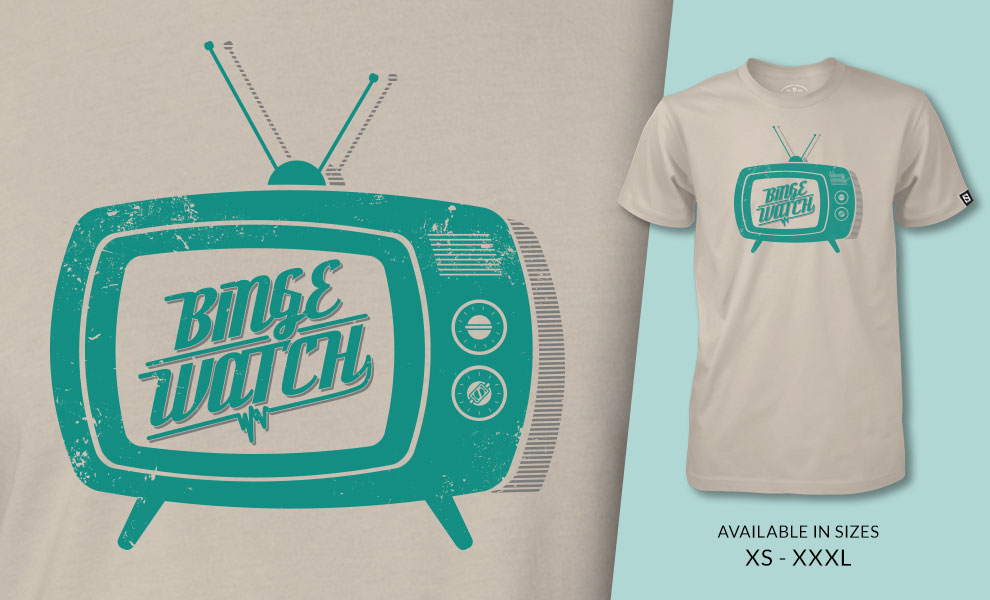 Gallery Feature Image of Binge Watch T-Shirt Apparel - Click to open image gallery