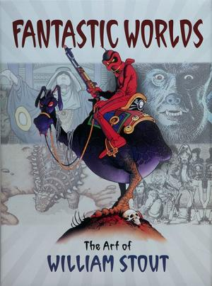 Fantastic Worlds The Art of William Stout Proprietary Edition Book