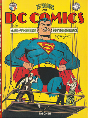 75 Years of DC Comics: The Art of Modern Mythmaking Book