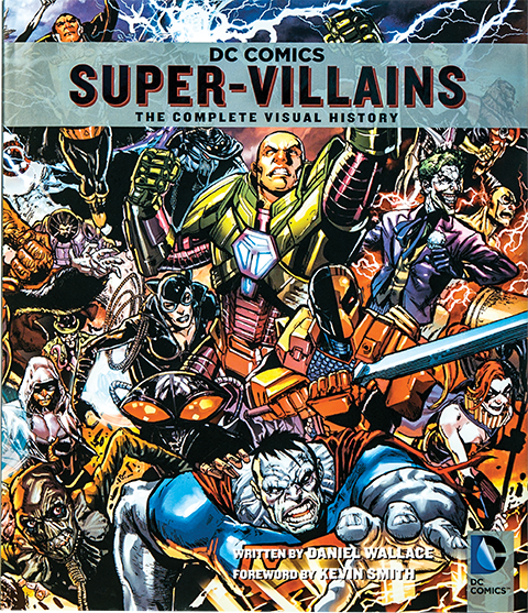Insight Editions DC Comics: Super-Villains: The Complete Visual History Book