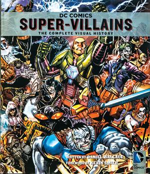 DC Comics: Super-Villains: The Complete Visual History Book