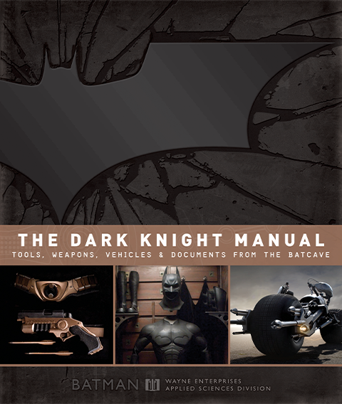 Insight Editions The Dark Knight Manual: Tools, Weapons, Vehicles & Documents from the Batcave Book