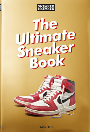 Sneaker Freaker: The Ultimate Sneaker Book Book