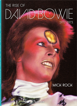 Mick Rock. The Rise of David Bowie, 1972-1973 Book