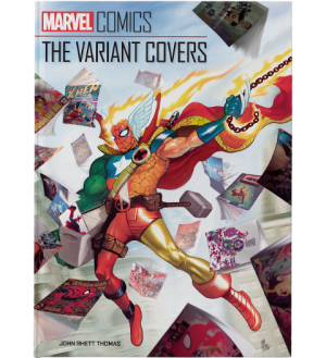 Marvel Comics: The Variant Covers Book