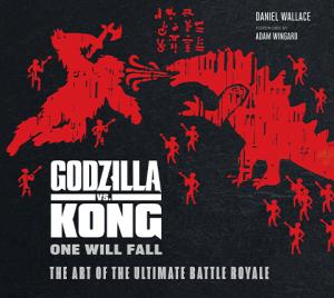 Godzilla vs Kong: One Will Fall: The Art of the Ultimate Battle Royal Book