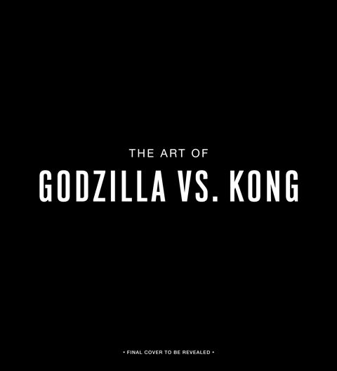Insight Editions The Art of Godzilla vs. Kong Book