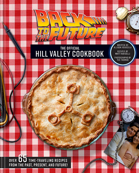 Insight Editions Back to the Future: The Official Hill Valley Cookbook Book