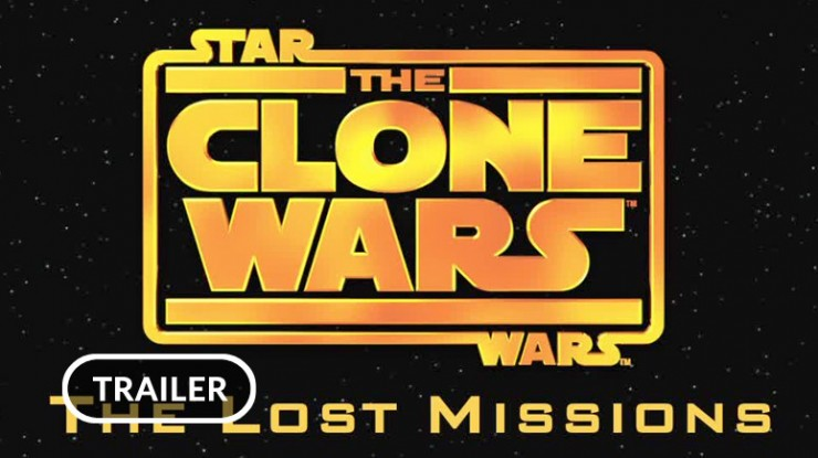 Star Wars: The Clone Wars 'The Lost Missions' trailer