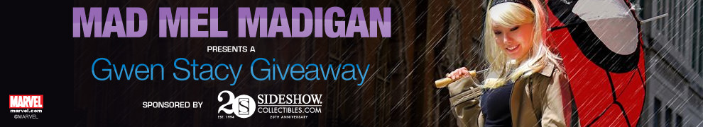 Mad Mel Gwen Stacy Giveaway!