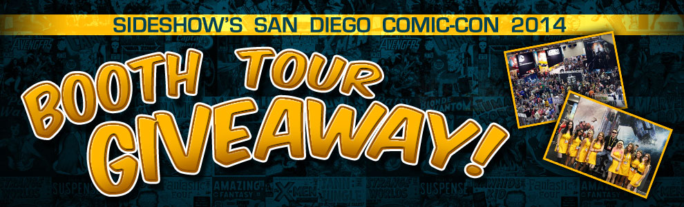 Sideshow 2014 Comic-Con Booth Tour Giveaway