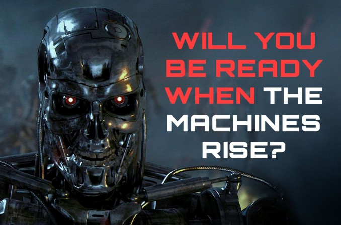 Will you be ready when the Machines Rise?