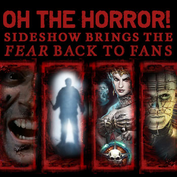 Oh the horror! Sideshow brings the fear back to fans with new and upcoming releases