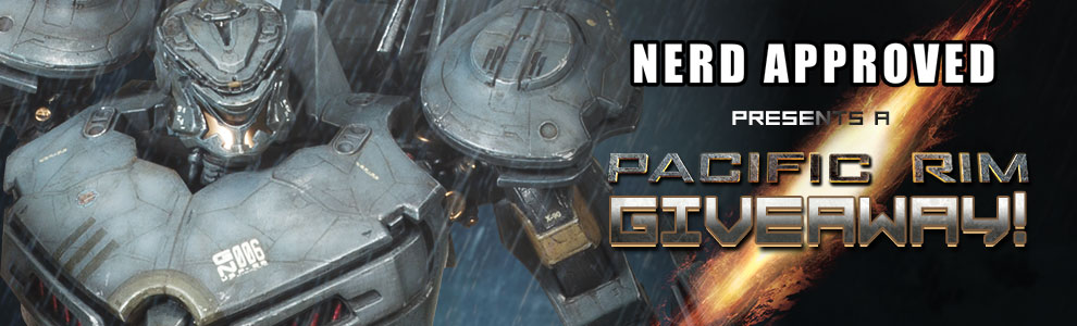 Nerd Approved Pacific Rim Giveaway
