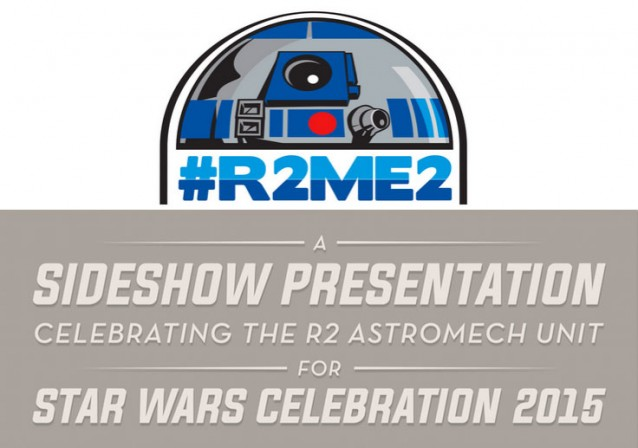 Sideshow announces 'R2-ME2' Exhibition at Star Wars Celebration 2015