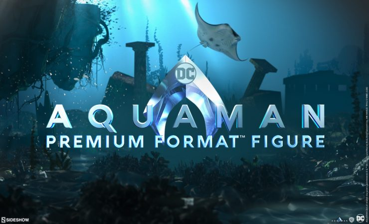Aquaman Premium Format™ Figure to Debut at NYCC!