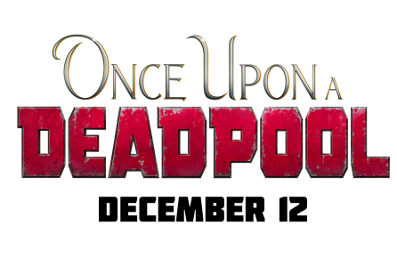 20th Century Fox Announces Once Upon a Deadpool Details