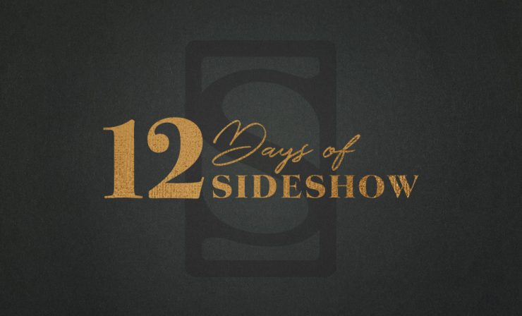 The 12 Days of Sideshow Starts on December 25th!