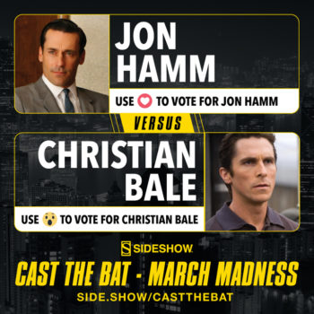 Sideshow's Cast the Bat March Madness Jon Hamm versus Christian Bale