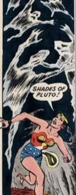 Wonder Woman saying Shades of Pluto!