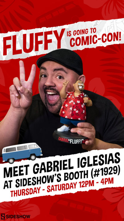 "Gabriel ""Fluffy"" Iglesias will be at Sideshow's San Diego Comic-Con Booth #1929!"