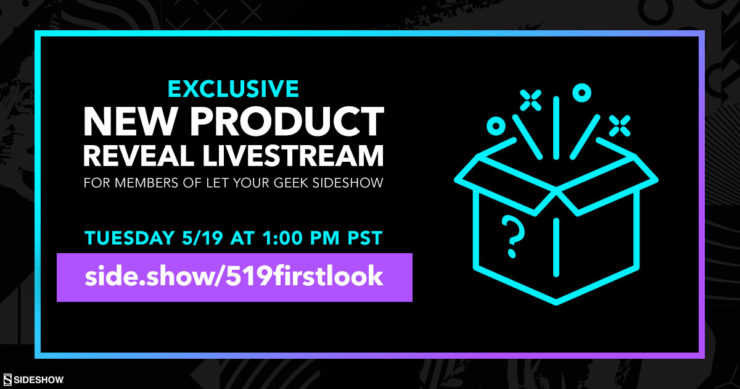 Don't Miss a New Product Reveal Exclusively for Members of the Let Your Geek Sideshow Facebook Group