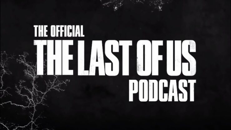 Sony Launches The Last Of Us Official Podcast