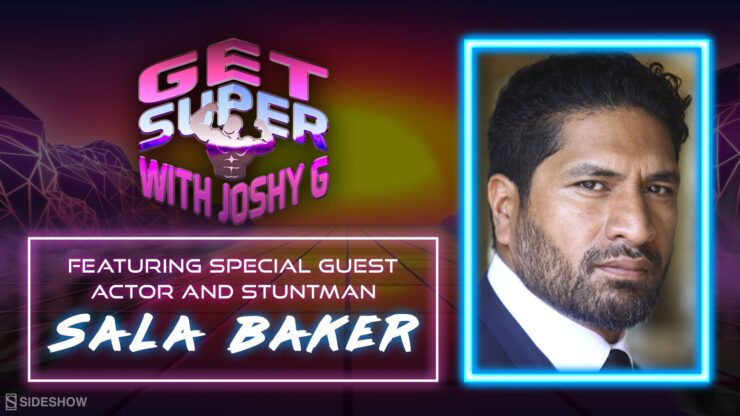Actor and Stuntman Sala Baker Joins Joshy G for a New Episode of Get Super!