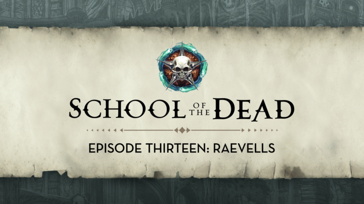 School of the Dead Episode 13: Raevells