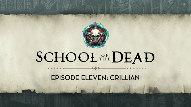 School of the Dead Episode 11: Crillian