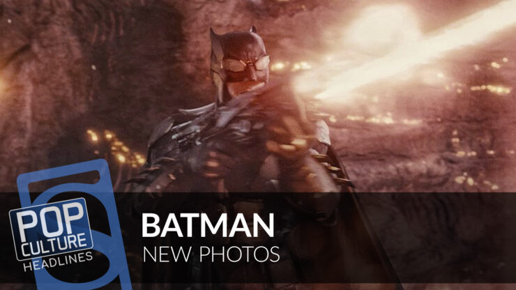 New Photos of Batman, New Photos from WandaVision, and more!