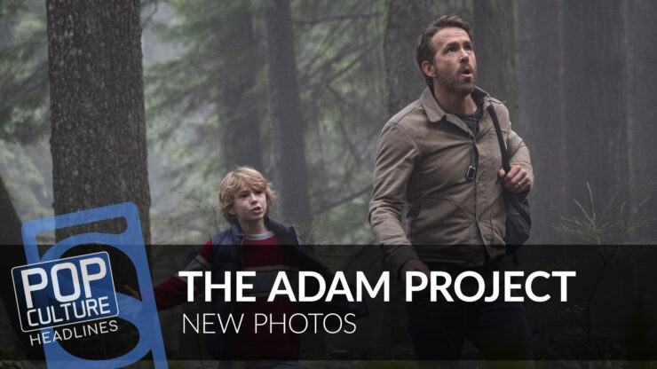 The Adam Project New Photo, The Batman Thugs New Photo, and more!