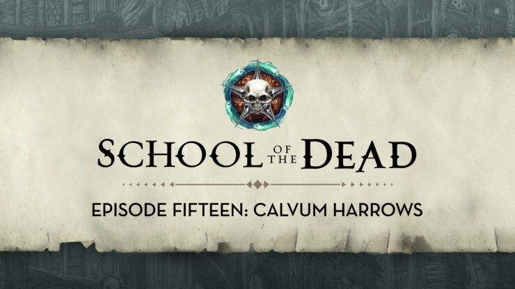 School of the Dead Episode 15: Calvum Harrows