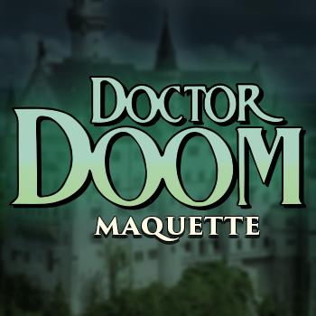 Doctor Doom Maquette