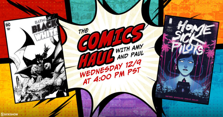 The Comics Haul with Amy and Paul- December 9th