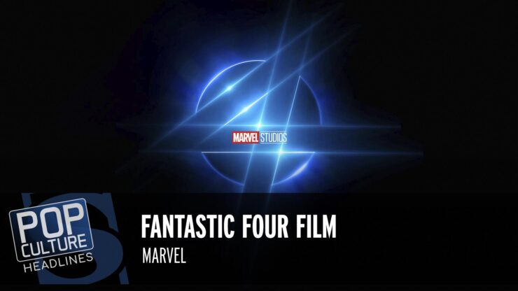 Fantastic Four Film, Thor: Love and Thunder Update, and more!