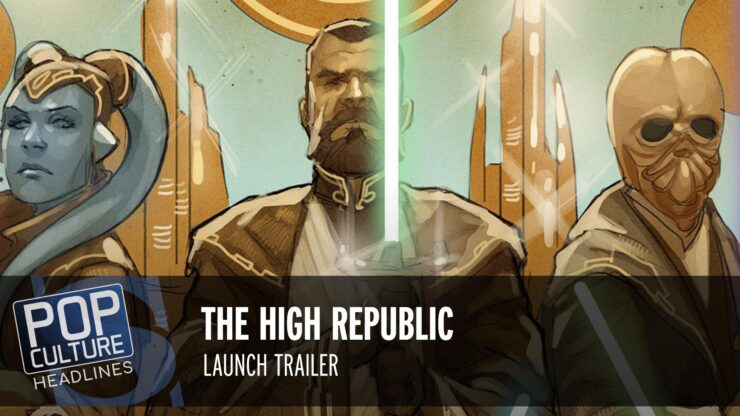 Star Wars: The High Republic Trailer, Black Adam Research, and more!