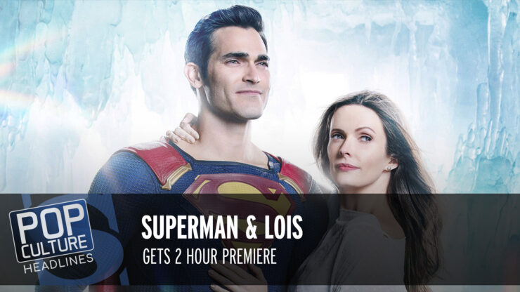 Superman & Lois Gets 2 Hour Premiere, The Flash Season 7 Delayed, and more!