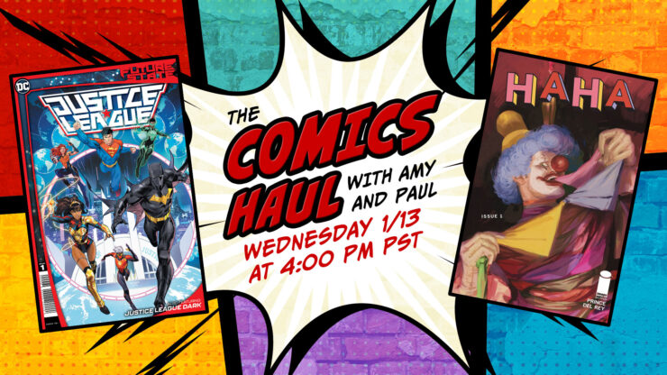HAHA #1, DC's Future State: Wonder Woman, Justice League, Dark Detective, and More- The Comics Haul with Amy and Paul: January 13th, 2021