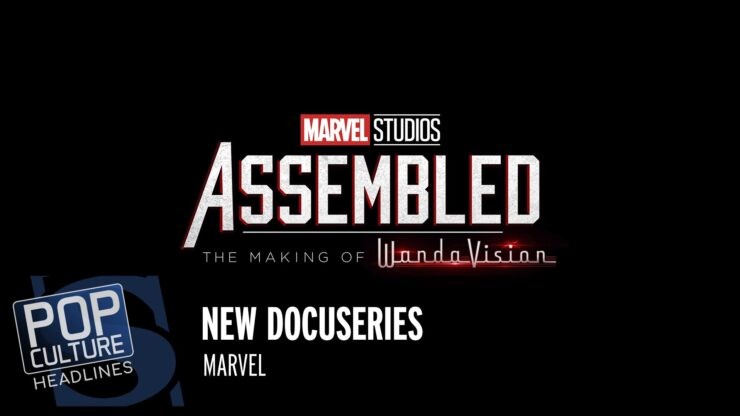 Marvel Studios' ASSEMBLED, WandaVision's New Poster, and more!
