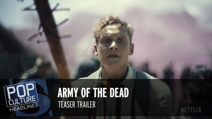 Zack Snyder's Army of the Dead Teaser Trailer, First Look at The Boys Season 3, and more!