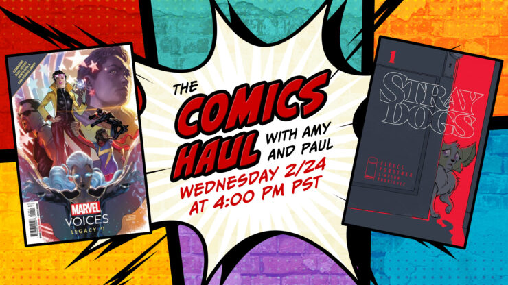 Marvel's Voices: Legacy #1, Stray Dogs #1 from Image Comics, and More- The Comics Haul with Amy and Paul: February 24, 2021